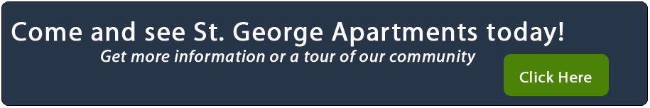 Come and see St. George Apartments today! Get more information or a tour of our community. Click Here.